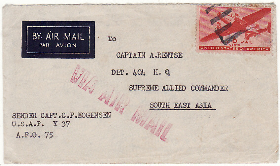 [13116]  PHILIPPINE Is-CEYLON...US FORCES to O.S.S. AGENT in CEYLON..   1944/5 Airmail envelope to Capt Rentse, Det 404 HQ, Supreme Allied Commander, South East Asia serving with O.S.S. from Capt Mogensen U.S.A.P. Y 37, APO 75 located Philippines until Feb 1945 bearing USA Transport 6c tied 4 bars mute h/s................ O.S.S.(Office Strategic Services)